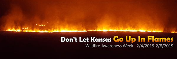 Do Not Let Kansas Go Up in Flames - Wildfire Awareness Week